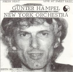 discography-1985_Gunter_Hampel_Orchestra_-_Fresh_Heat__Live_at_Sweet_Basil