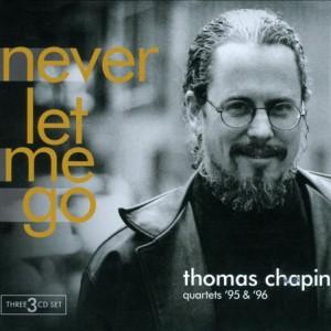 discography-1995_Thomas_Chapin_Quartets_-_Never_Let_Me_Go